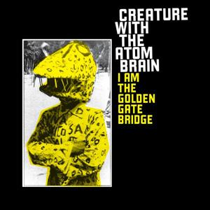 creature_with_the_atom_brain_i_am_the_golden_gate_bridge