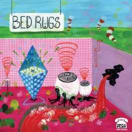 Bed Rugs – WasteMyRecords be