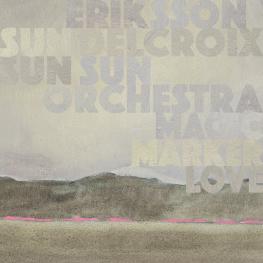 ERIKSSON DELCROIX & SUN SUN ORCHESTRA